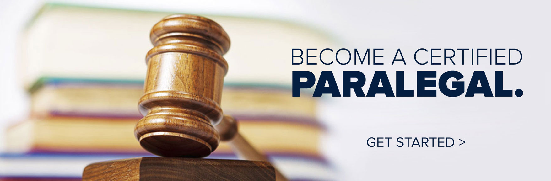 Become a Certified Paralegal. Get Started.